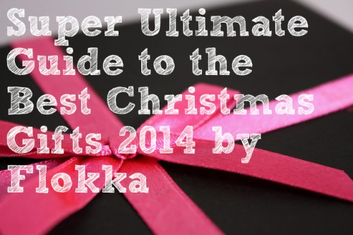 Super Ultimate Guide to the Best Christmas Gifts 2014 by Flokka