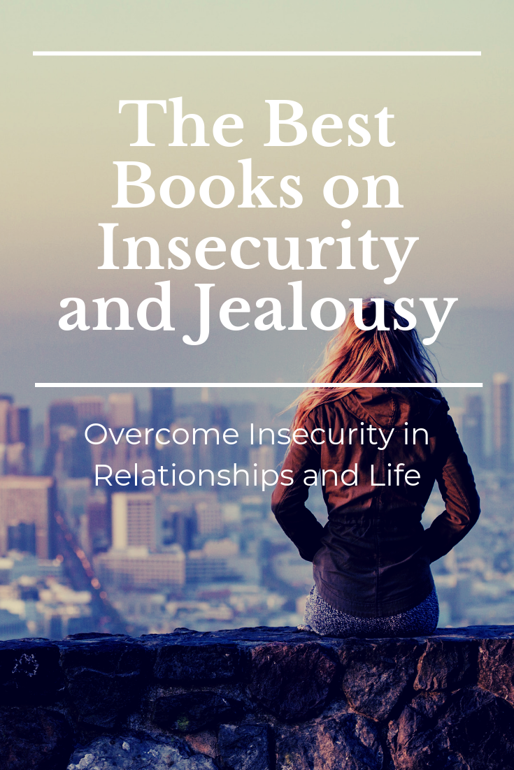 The Best Books On Insecurity And Jealousy Overcome Insecurity In Relationships And Life Flokka